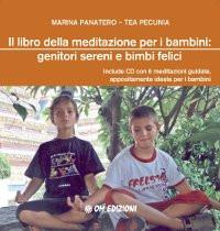 Il libro della meditazione per bambini: genitori sereni e bimbi felici