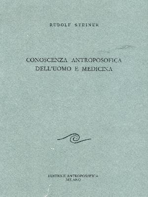 Conoscenza antroposofica dell'uomo e medicina