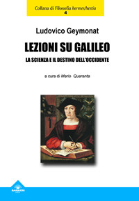 Lezioni su Galileo la scienza e il destino dell'Occidente