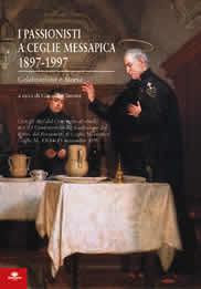 I Passionisti a Ceglie Messapica 1897-1997