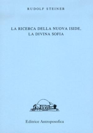 La ricerca della nuova Iside, la divina Sofia