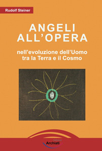 Angeli all'opera, nell'evoluzione dell'uomo tra la Terra e il Cosmo