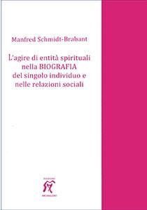 L'agire di entità spirituali nella biografia del singolo individuo e nelle relazioni sociali