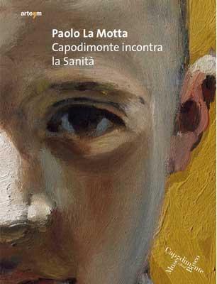 Paolo La Motta. Capodimonte incontra la Sanità