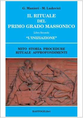 Il rituale del primo grado massonico - Libro Secondo