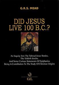 Did Jesus Live 100 B.C.?