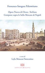 Opera Nuova di Ottave Siciliane Composte sopra lo bello Mercato di Napoli