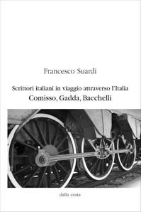 Scrittori italiani in viaggio attraverso l'Italia