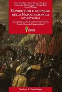 Condottieri e battaglie della Napoli spagnola (XVII-XVIII sec.)