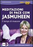 Meditazioni di Pace con Jasmuheen - Con DVD