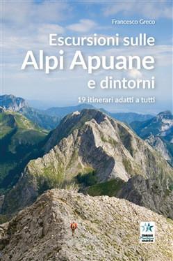 Escursioni sulle Alpi Apuane e dintorni