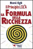 La Formula della Ricchezza - Il Principio LOL²A