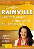 Guarire la Propria Anima con la Metamedicina. Con 2 DVD