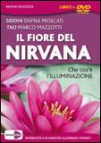 Il Fiore del Nirvana. Con DVD