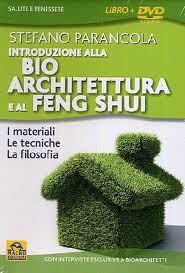 Introduzione alla Bio Architettura e al Feng Shui. Con DVD - Nuova Edizione