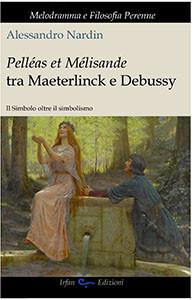 Pelleas et Mélisande tra Maeterlinck e Debussy