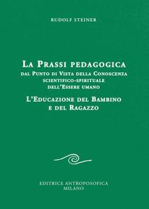 La prassi pedagogica dal punto di vista della conoscenza scientifico-spirituale dell'essere umano