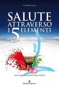 SALUTE ATTRAVERSO I 5 ELEMENTI