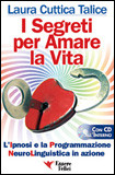 I Segreti per Amare la Vita. Con CD
