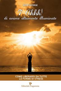 """LE 7 """"AHHH!"""" di Anime Altamente Illuminate"""