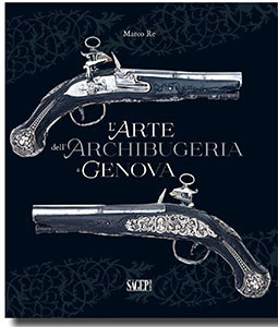 L'arte dell'archibugeria a Genova