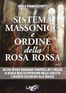 Sistema Massonico e Ordine della Rosa Rossa - Vol.3