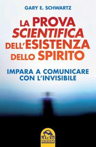 La prova scientifica dell 'esistenza dello Spirito