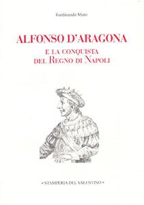 Alfonso d'Aragona e la presa del Regno di Napoli
