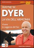 La Via dell'Armonia. Con DVD