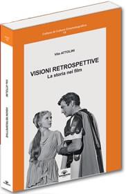 Visioni retrospettive. La storia nei film