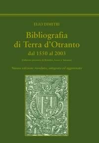 Bibliografia di terra d'Otranto dal 1550 al 2003