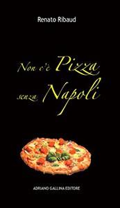 Non c'è pizza senza Napoli