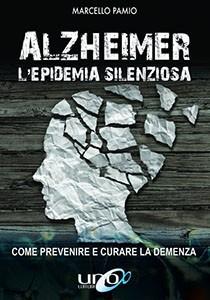Alzheimer - L'Epidemia Silenziosa