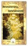 Aromaterapia, naturalmente!