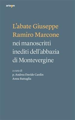 L'abate Giuseppe Ramiro Marcone nei manoscritti inediti dell'abbazia di Montevergine