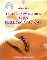 La scienza ayurvedica della bellezza naturale