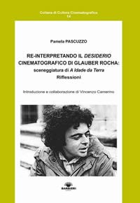 Re-interpretando il desiderio cinematografico di Glauber Rocha