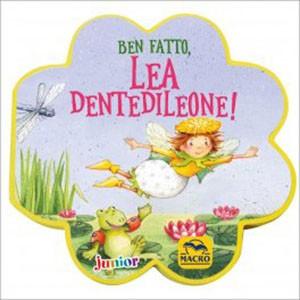 Ben Fatto, Lea Dentedileone!
