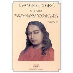 Il Vangelo di Gesù secondo Paramhansa Yogananda   volume 3