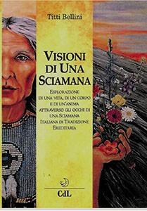 Visioni di una Sciamana