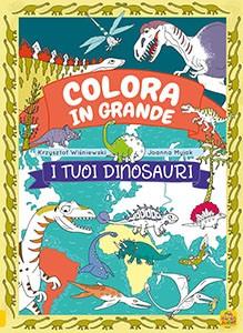 Colora in Grande - I Tuoi Dinosauri