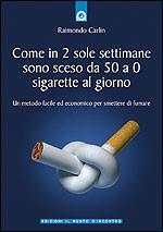 Come in 2 settimane sono sceso da 50 a 0 sigarette al giorno