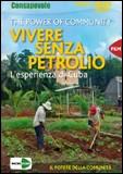 Vivere Senza Petrolio. Con DVD