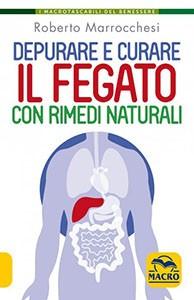 Depurare e Curare il Fegato con Rimedi Naturali