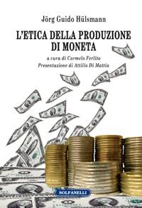 L'ETICA DELLA PRODUZIONE DI MONETA