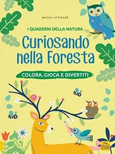 I Quaderni della Natura - Curiosando nella Foresta