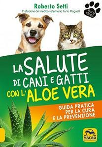 La Salute di Cani e Gatti con l'Aloe Vera