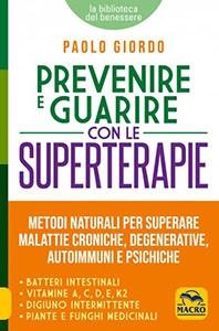 Superterapie. Nuove Grandi Prospettive per la tua Salute