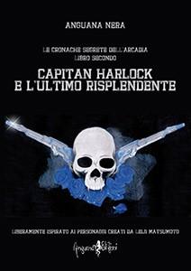 CAPITAN HARLOCK E L'ULTIMO RISPLENDENTE
