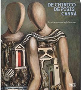De Chirico, De Pisis, Carrà.